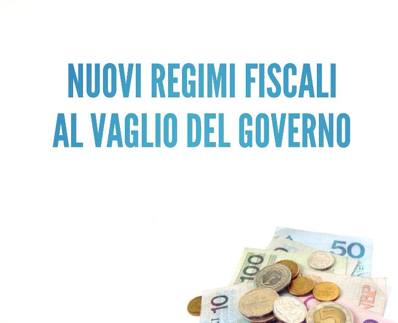 Nuovi regimi fiscali al vaglio del Governo