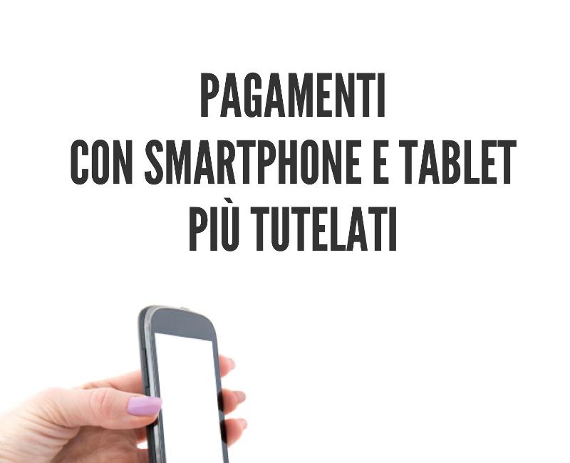 Pagamenti con smartphone e tablet più tutelati