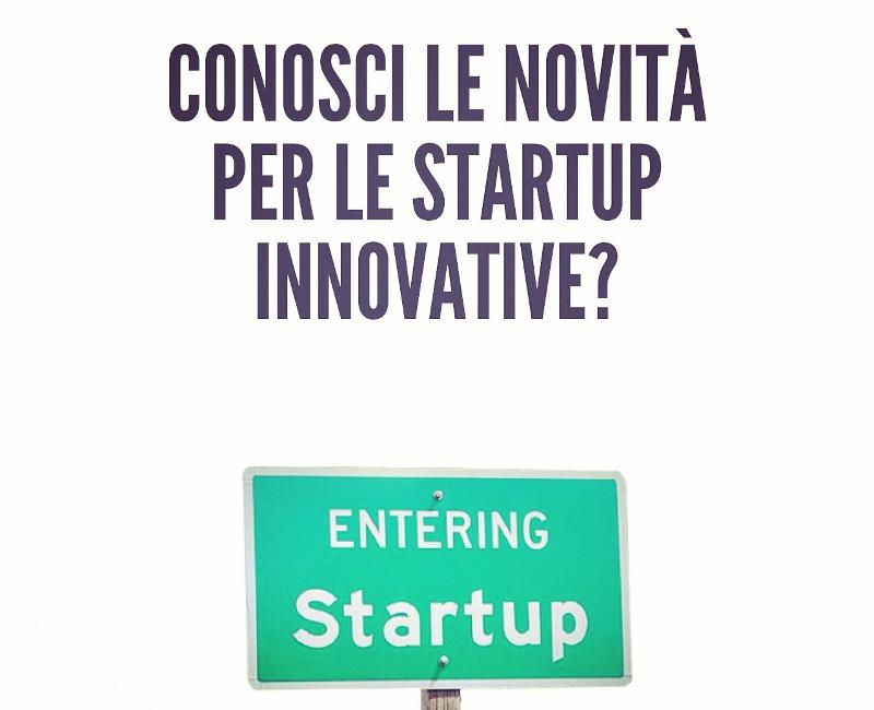Conosci le novità che riguardano le startup innovative?