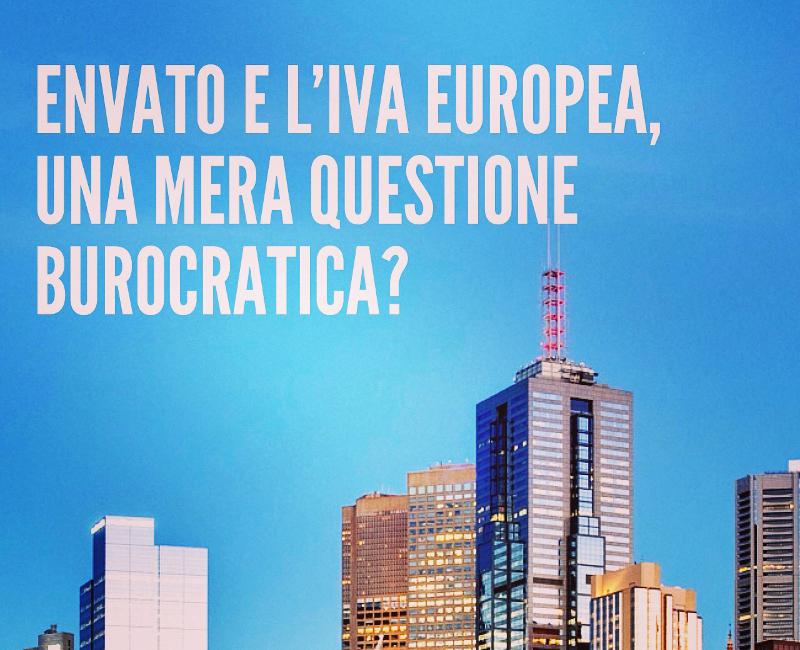Envato e l'Iva europea, una mera questione burocratica?