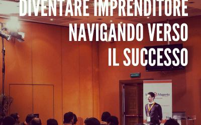 Diventare imprenditore navigando verso il successo