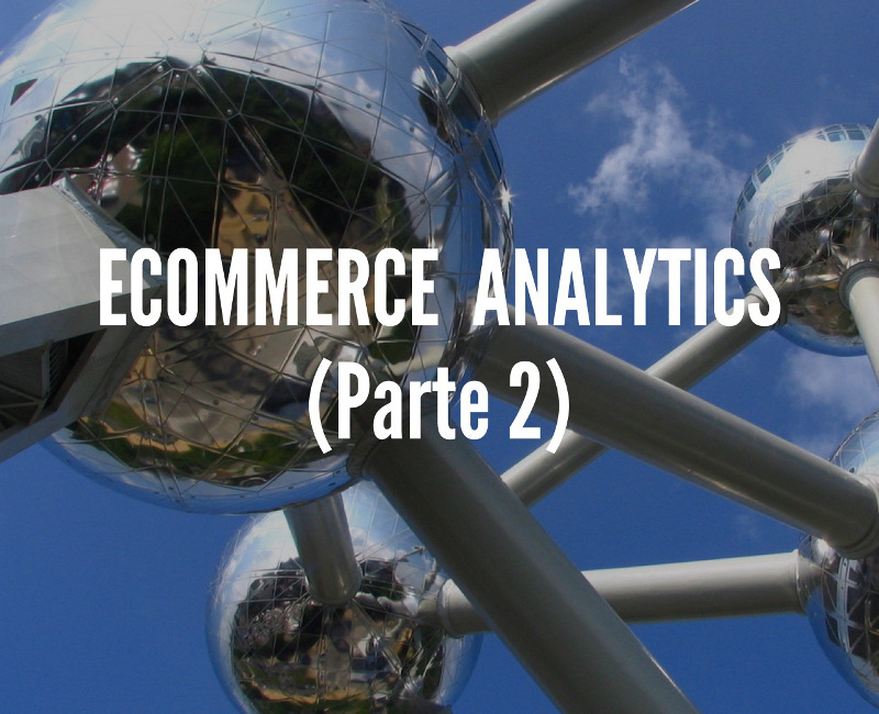 Ecommerce analytics (parte 2)