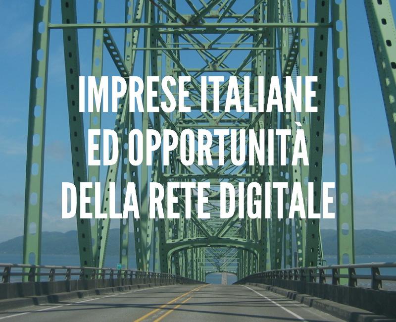 Imprese italiane e le opportunità della rete digitale